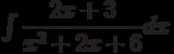 \int \dfrac{2x+3}{x^2+2x+6} dx