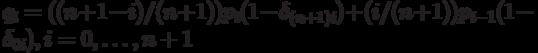 q_i=((n+1-i)/(n+1))p_i(1-\delta_{(n+1)i})+ (i/(n+1))p_{i-1}(1-\delta_{0i}), i=0, \ldots ,n+1