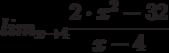 lim_{x \to 4} \frac {2 \cdot x^2 - 32}{x-4}