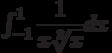 \int_{-1}^{1} \dfrac{1}{x\sqrt[3]{x}} dx