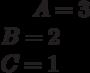 A=3\\B=2\\ C=1