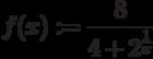 f(x):=\frac{8}{4+2^\frac{1}{x}}