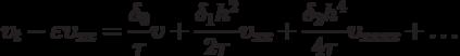 \[{\upsilon _t} - \varepsilon {\upsilon _{xx}} = \frac{{{\delta _0}}}{\tau }\upsilon  + \frac{{{\delta _1}{h^2}}}{{2\tau }}{\upsilon _{xx}} + \frac{{{\delta _2}{h^4}}}{{4\tau }}{\upsilon _{xxxx}} +  \ldots \]