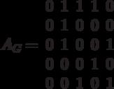 A_G=\begin{array}{ccccc}0 & 1 & 1 & 1 & 0\\0 & 1 & 0 & 0 & 0\\0 & 1 & 0 & 0 & 1\\0 & 0 & 0 & 1 & 0\\0 & 0 & 1 & 0 & 1\end{array}