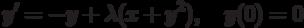 y'=-y+\lambda(x+y^2), \quad y(0)=0
