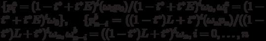 \{p_i^a=(1-t^*+t^* E)^i (\omega_0p_0)/ (1-t^*+t^* E)^i\omega_0, \omega_i^a=(1-t^*+t^*E)^i\omega_0 \}, \;\;\; \{p_{n-i}^b=((1-t^*)L+t^*)^i (\omega_np_n)/ ((1-t^*)L+t^*)^i \omega_n, \omega_{n-i}^b=((1-t^*)L+t^*)^i \omega_n}, i=0, \ldots ,n