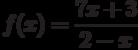 $f(x)=\dfrac{7x+3}{2-x}$