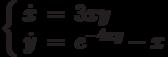 \left\{\begin{array}{ccl}  \dot{x} &=&3xy \\  \dot{y} &=&e^{-4xy}-x\end{array}\right.