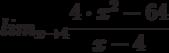 lim_{x \to 4} \frac {4 \cdot x^2 - 64}{x-4}