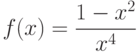 $f(x)=\dfrac{1-x^{2}}{x^{4}}$