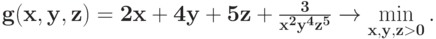 \bf{g(x, y, z) = 2 x+4 y+5 z + \frac{3}{x^2 y^4 z^5} \rightarrow \min_{x, y, z >0}\limits.}