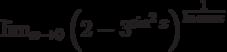 \lim_{x\to 0}\left(2-3^{\sin^2 x}\right)^\frac{1}{\ln\cos x}