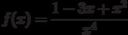 $f(x)=\dfrac{1-3x+x^{2}}{x^{4}}$