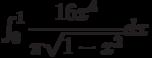 \int_{0}^{1} \dfrac{16x^4}{\pi\sqrt{1-x^2}} dx