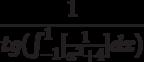 \frac{1}{tg(\int^1_{-1}[\frac{1}{x^2+4}]dx)}
