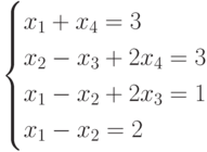 $$ \begin{cases}x_1+x_4=3\\x_2-x_3+2x_4=3\\x_1-x_2+2x_3=1\\x_1-x_2=2\end{cases} $$