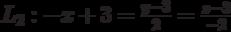 L_2: -x+3=\frac{y-3}{2}=\frac{z-3}{-2}