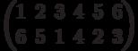 \begin{pmatrix}1 & 2 & 3 & 4 & 5 & 6\\6 & 5 & 1 & 4 & 2 & 3\\\end{pmatrix}