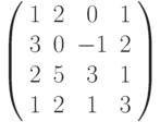 \left( \begin{array}{cccc}1 & 2 & 0 & 1 \\ 3 & 0 & -1 & 2 \\ 2 & 5 & 3 & 1 \\ 1 & 2 & 1 & 3%\end{array}%\right)