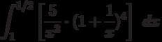\int ^{1/2}_{1}\left[\frac{5}{x^2} \cdot(1+ \frac{1}{x})^4\right]\ dx