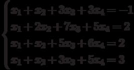 $$ \begin{cases}x_1+x_2+3x_3+3x_4=-1\\x_1+2x_2+7x_3+5x_4=2\\x_1+x_2+5x_3+6x_4=2\\x_1+x_2+3x_3+5x_4=3\end{cases} $$