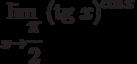 $\lim\limits_{x\rightarrow \dfrac{\pi}{2}}\left(\textrm{tg}~x\right)^{\cos x}$