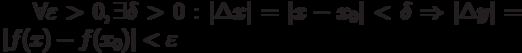 \forall \varepsilon >0, \exists \delta>0:|\Delta x|=|x-x_0| <\delta  \Rightarrow  |\Delta y|=|f(x)-f(x_0)| < \varepsilon