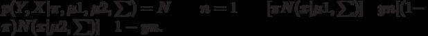 $p(Y,X \pi ,\mu 1,\mu 2,\sum)=N\qquad n=1\qquad [\pi N(x \mu 1,\sum)]\quad yn[(1-\pi)N(x \mu 2,\sum)]\quad 1-yn.$