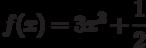 $f(x)=3x^{3}+\dfrac{1}{2} $