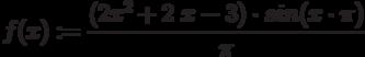 f(x):=\frac {(2x^2+2\ x-3)\cdot sin(x\cdot \pi)}{\pi}