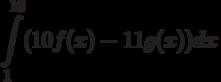\int\limits^{10}_{1}(10f(x)-11g(x))dx