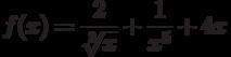 $f(x) =\dfrac{2}{\sqrt[3]{x}}+\dfrac{1}{x^5}+4x $