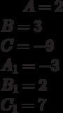 A= 2\\B= 3\\C=-9 \\A_1=-3 \\B_1= 2\\C_1= 7