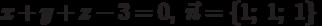 x+y+z-3=0, \ \vec{n}=\{1;\ 1;\ 1\}
