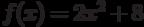 f(x)=2x^2+8