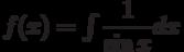 f(x) =\int \dfrac{1}{\sin x}  dx
