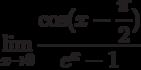 $\lim\limits_{x\rightarrow 0}\dfrac{\cos (x-\dfrac{\pi}{2})}{e^{x}-1}$