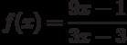$f(x)=\dfrac{9x-1}{3x-3}$