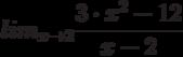 lim_{x \to 2} \frac {3 \cdot x^2 - 12}{x-2}