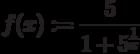 f(x):=\frac{5}{1+5^\frac{1}{x}}