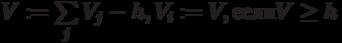 V:=\sum \limits_j{V_j-h}, V_i:=V, если V \ge h