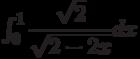\int_{0}^{1} \dfrac{\sqrt{2}}{\sqrt{2-2x}} dx