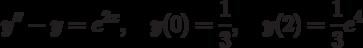y''-y=e^{2x}, \quad y(0)=\frac13, \quad y(2)=\frac13e^4