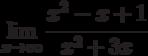 \lim\limits_{x\rightarrow\infty}\cfrac{x^2-x+1}{x^2+3x}