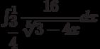 \int_{\dfrac{3}{4}}^{1} \dfrac{16}{\sqrt[5]{3-4x}} dx
