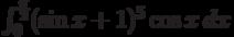 \int_0^{\frac{\pi }{2}} (\sin x+1)^5 \cos x \, dx