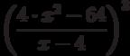 \left (\frac {4 \cdot x^2- 64}{x-4}\right)^3