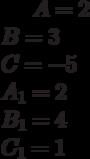 A= 2\\B= 3\\C= -5\\A_1=2 \\B_1= 4\\C_1= 1