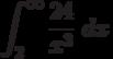 \int^{\infty}_{2} \frac {24}{x^3}\ dx