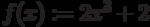 f(x):=2x^3 + 2